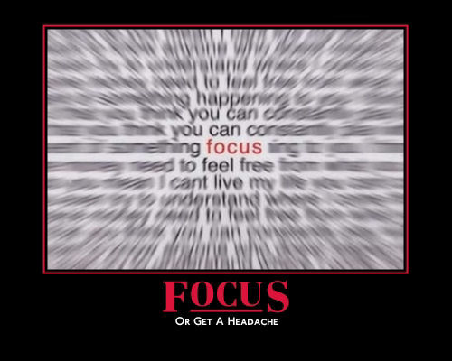 Focus or get Headache.jpg